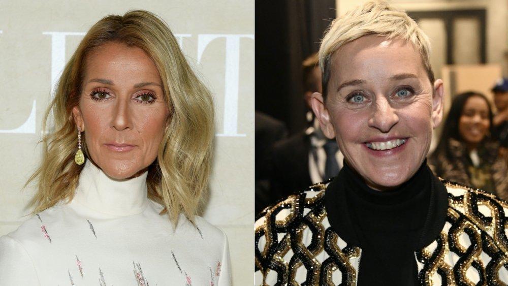 Céline Dion; Ellen DeGeneres